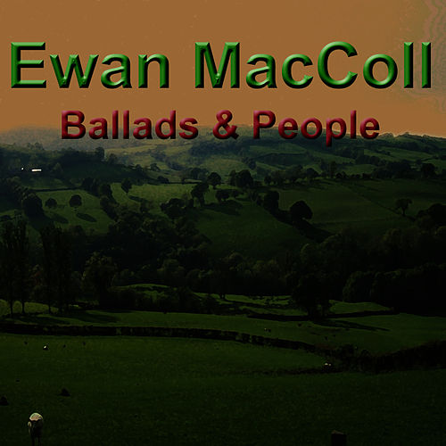 Play & Download Ballads & People by Ewan MacColl | Napster