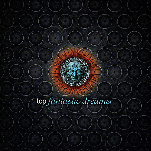 Play & Download Fantastic Dreamer by T.C.P. | Napster