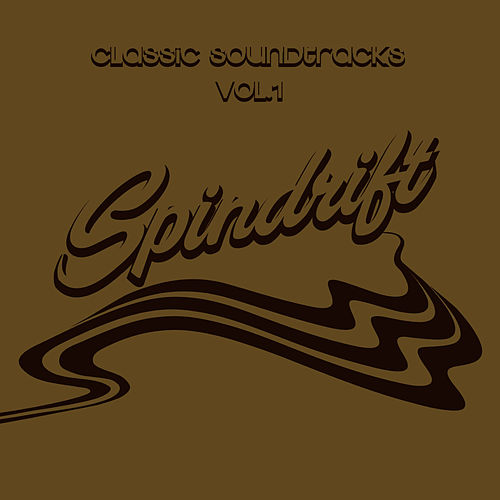Classic Soundtracks, Vol. 1 by Spindrift