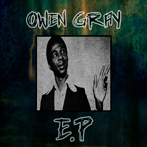 Play & Download Owen Gray EP by Owen Gray | Napster