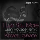 I Luv You More (Sean McCabe Remix) by Kimara Lovelace