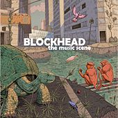 Play & Download The Music Scene by Blockhead | Napster