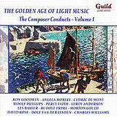 Play & Download The Golden Age of Light Music: The Composer Conducts - Vol. 1 by Various Artists | Napster