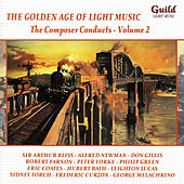 Play & Download The Golden Age of Light Music: The Composer Conducts - Vol. 2 by Various Artists | Napster