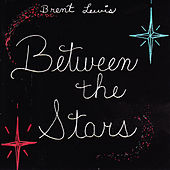 Play & Download Between the Stars by Brent Lewis | Napster
