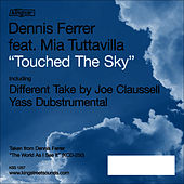 Touched The Sky (Different Take by Joe Claussell) by Dennis Ferrer