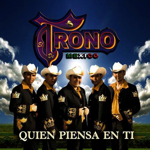 Quien Piensa En Ti by El Trono de Mexico