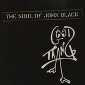 Play & Download Good Thang by The Soul Of John Black | Napster