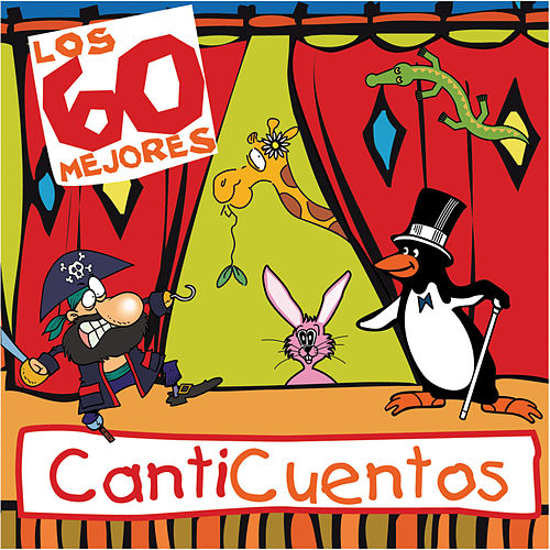 Play & Download Los 60 Mejores Canticuentos by Canticuentos | Napster