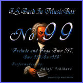 Play & Download Bach In Musical Box 99 / Prelude And Fuga Bwv 537-539 by Shinji Ishihara | Napster
