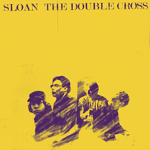 Play & Download The Double Cross by Sloan | Napster