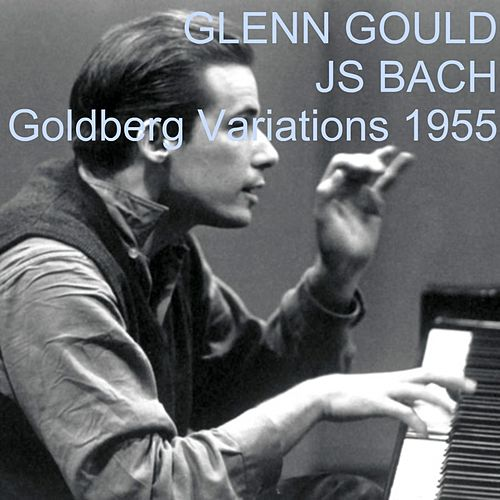 Play & Download Johann Sebastian Bach: Variations Goldberg 1955 by Glenn Gould | Napster