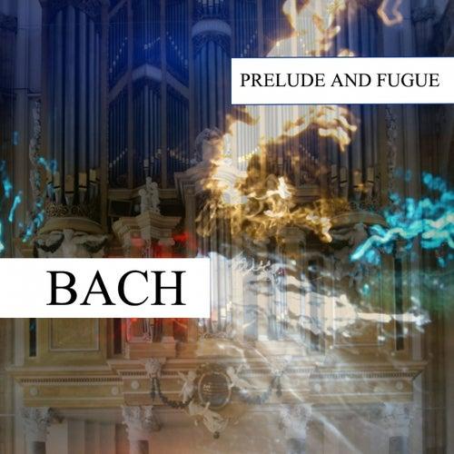 Johann Sebastian Bach : Prelude and Fugue by Johann Sebastian Bach