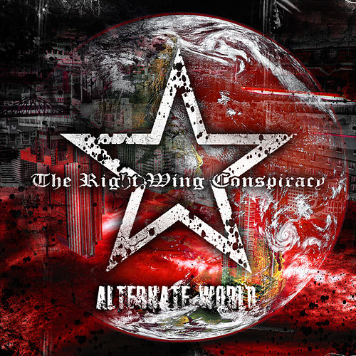 Play & Download Alternate World by The Right Wing Conspiracy | Napster