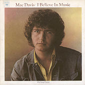 I Believe In Music by Mac Davis