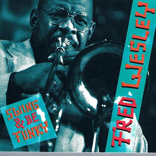Play & Download Swing & Be Funky by Fred Wesley | Napster