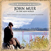 Play & Download John Muir in the New World by Garth Neustadter | Napster