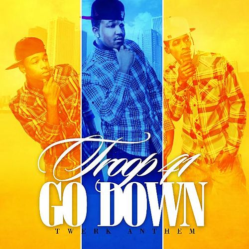 Go Down - Single by Troop 41