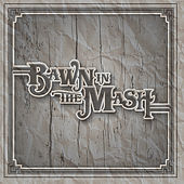 Bawn In the Mash by Bawn in the Mash