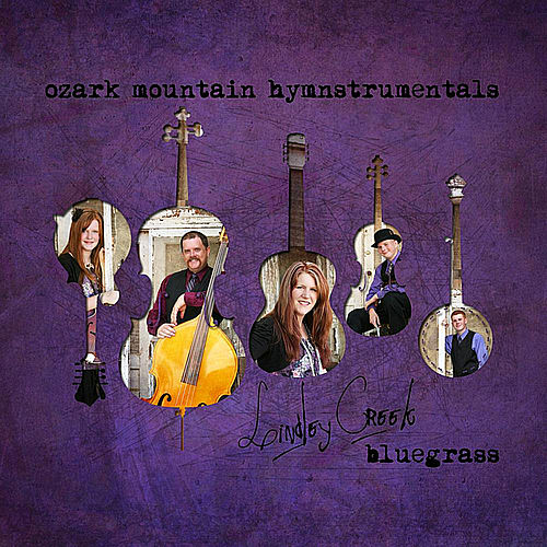 Play & Download Ozark Mountain Hymnstrumentals by Lindley Creek Bluegrass | Napster