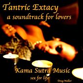 Tantric Extacy, a Soundtrack for Lovers, Kama Sutra Music, Sex for Life by Doug Walker