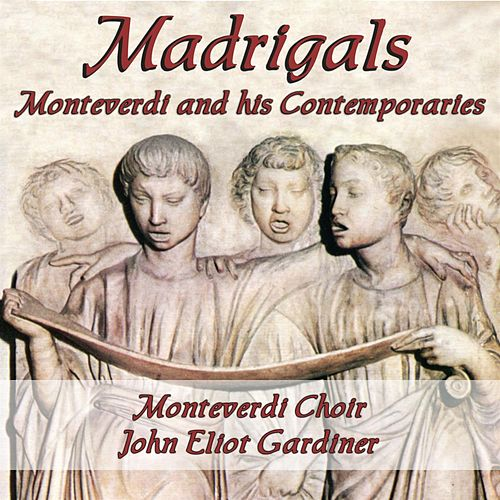 Monteverdi & His Contemporaries: Madrigals von The Monteverdi Choir