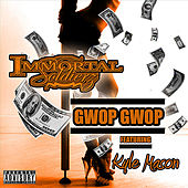 Play & Download Gwop Gwop (feat. Kyle Mason) by Immortal Soldierz | Napster