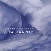 Play & Download Arctisonia by Jeffrey Koepper | Napster