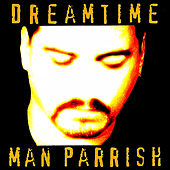 Play & Download DreamTime by Man Parrish | Napster
