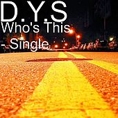 Who's This - Single by DYS