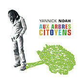 Play & Download Aux Arbres Citoyens by Yannick Noah | Napster
