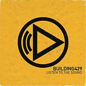 Play & Download Listen To The Sound by Building 429 | Napster