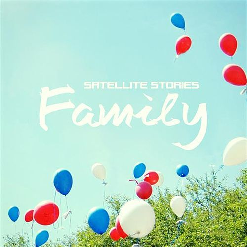 Family by Satellite Stories
