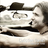 Play & Download Todo Lo Que Tengo by Christian Daniel | Napster
