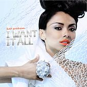Play & Download I Want It All by Kat Graham | Napster