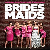 Play & Download Brides Maids Original Motion Picture Soundtrack by Various Artists | Napster