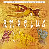 Play & Download Angelus by Milton Nascimento | Napster