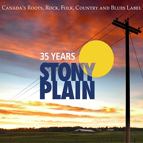 Play & Download 35 Years Of Stony Plain by Various Artists | Napster