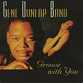 Play & Download Groove With You by Gene Dunlap | Napster