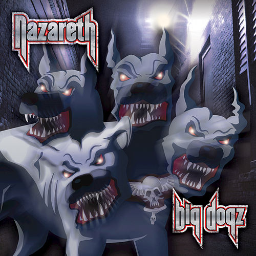 Play & Download Big Dogz by Nazareth | Napster