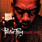 Play & Download Face Off by Pastor Troy | Napster