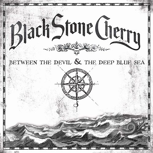Between The Devil & The Deep Blue Sea by Black Stone Cherry