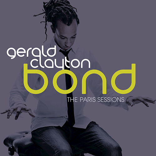 Play & Download Bond: The Paris Sessions by Gerald Clayton | Napster