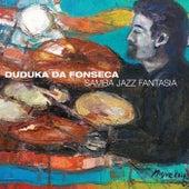 Play & Download Samba Jazz Fantasia by Duduka Da Fonseca | Napster