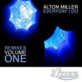 Everyday I Do Remixes, Vol. 1 - EP by Alton Miller