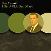 Play & Download I Get A Kick Out Of You by Ray Conniff | Napster