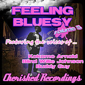 Play & Download Feeling Bluesy Vol 5 by Various Artists | Napster