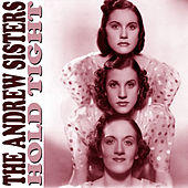 Hold Tight by The Andrew Sisters