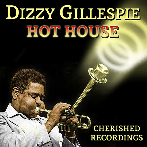 Play & Download Hot House by Dizzy Gillespie | Napster
