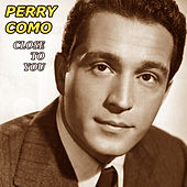 Play & Download Close To You by Perry Como | Napster
